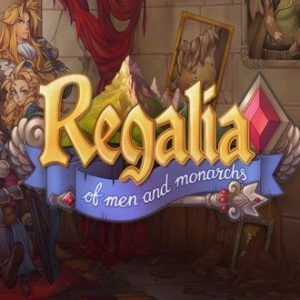 Regalia Of Men and Monarchs The Unending Grimoire Free Download
