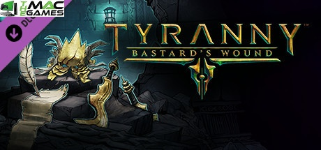 Tyranny Bastards Wound download