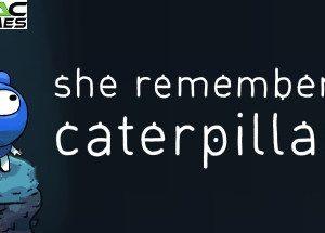 She Remembered Caterpillars free