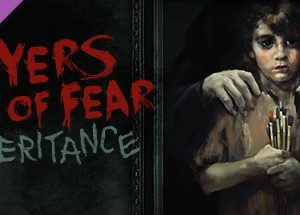 Layers of Fear Inheritance game