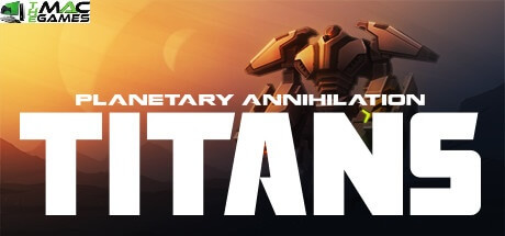 Planetary Annihilation Titans download